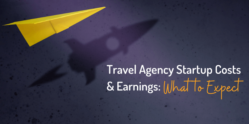 Travel Agency Startup Costs and Earnings