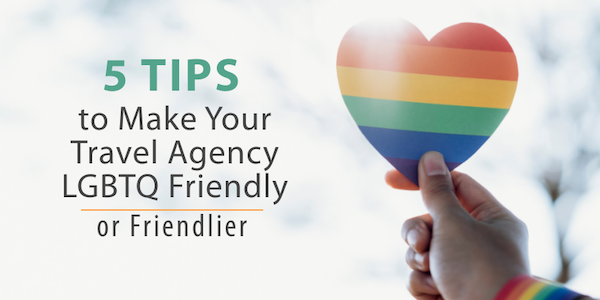 5 Tips to Make Your Travel Agency LGBTQ Friendly