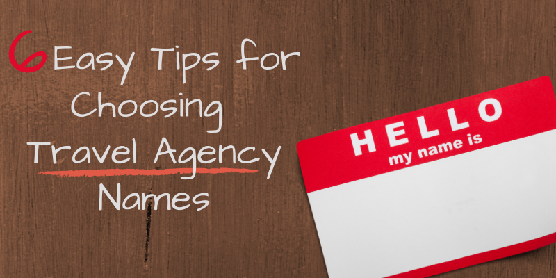 How to Choose a Travel Agency Name
