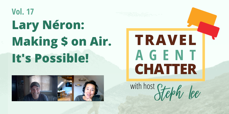 Travel Agent Chatter, Vol 17: Making money selling air. It's possible!