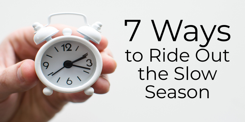 7 Ways for Travel Agents to Ride Out the Slow Season