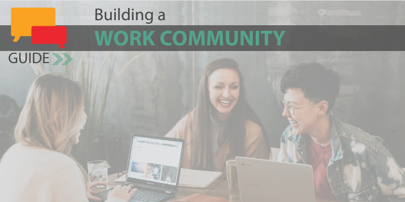Building a Work Community
