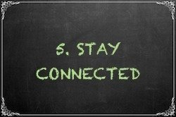5. Stay Connected