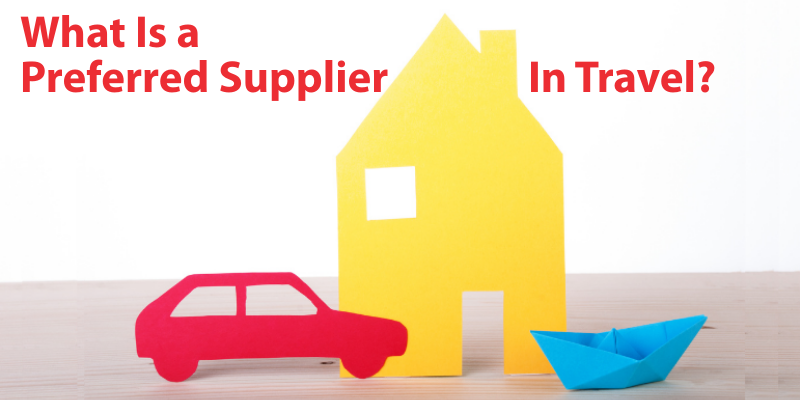 What Is a   Preferred Supplier in Travel