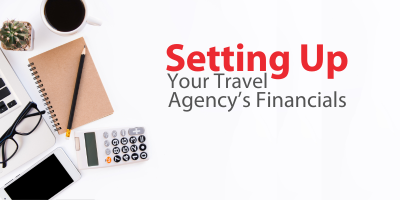 Setting Up Your Travel Agency's Financials