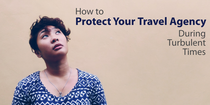 How to protect your travel agency during turbulent times