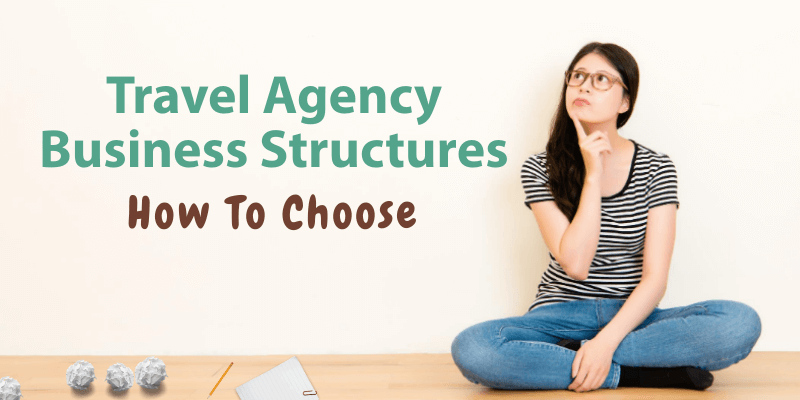 Travel Agency Business Structures