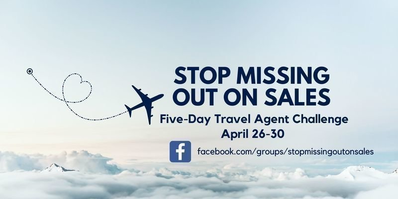 Stop Missing Out On Sales 5 Day Free Travel Agent nChallenge