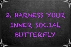 3. Harness Your Inner Social Butterfly