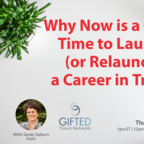 Why Now is a Great Time to Launch (or Relaunch) a Career in Travel