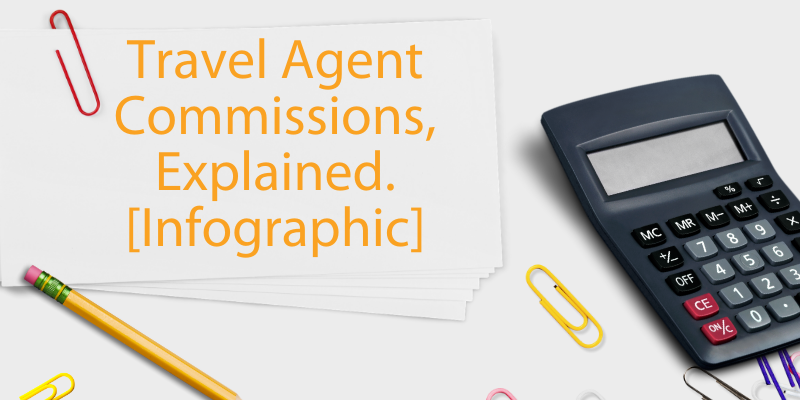 Travel Agent Commissions, Explained. [Infographic]