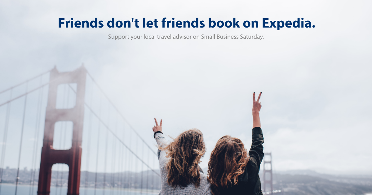 Small Business Saturday - Friends don't let friends book Expedia Social Shareable