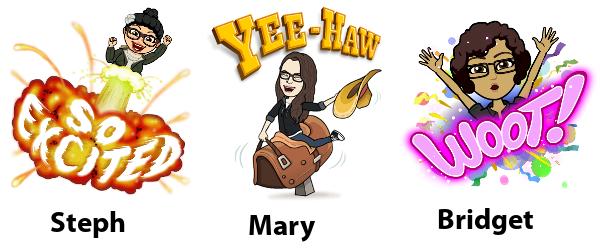Steph, Mary, and Bridget Bitmojis