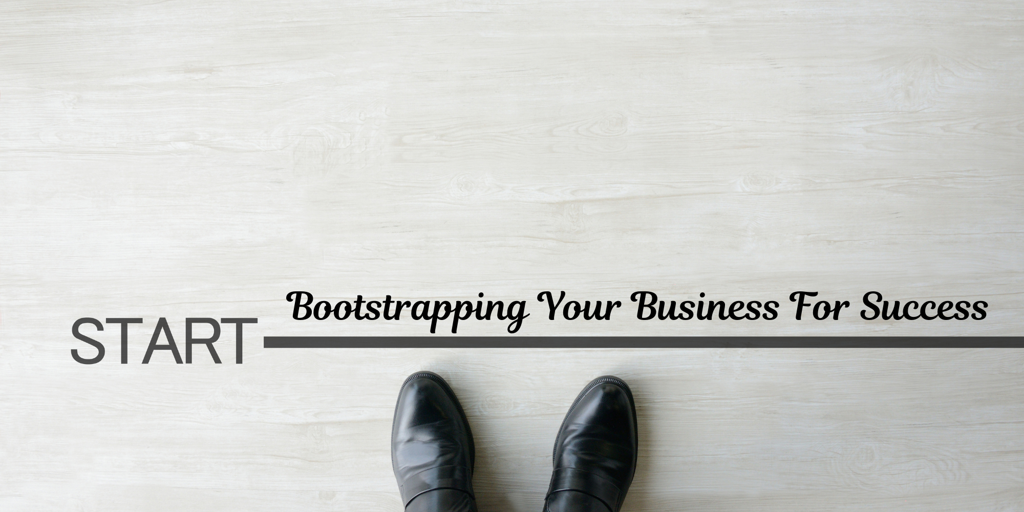 Bootstrapping Your Business For Success: A Guide For New Advisors Just Starting Out