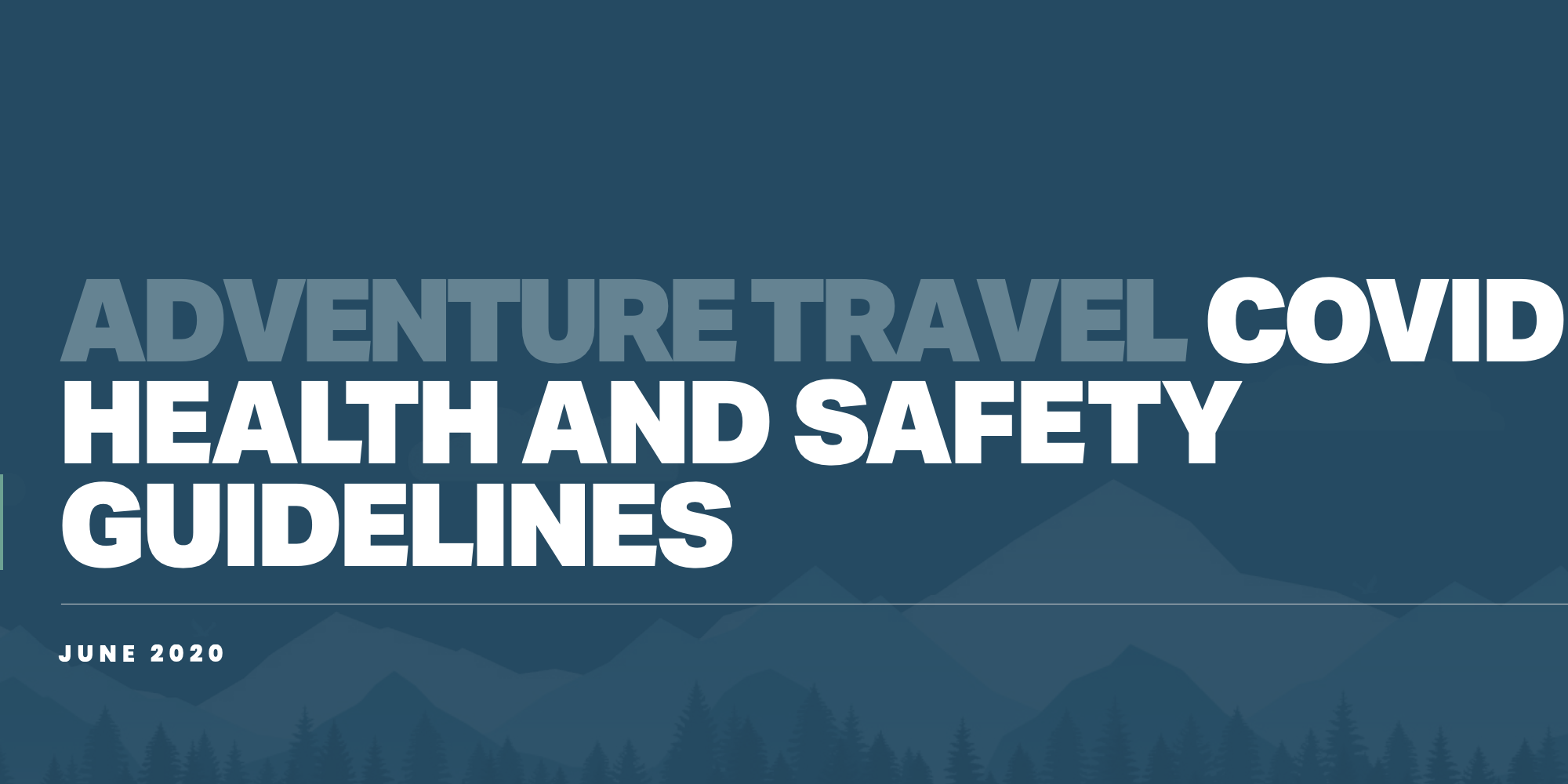 Industry Overview: Adventure Travel COVID-19 Health & Safety Guidelines