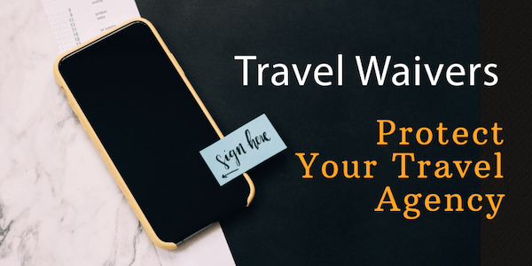 Travel Waivers and Disclaimers