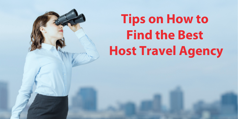 Tips on How to Find the Best Host Travel Agency