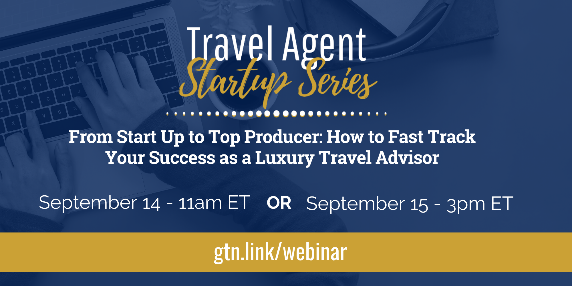 Travel Agent Startup Series: From Start Up to Top Producer!